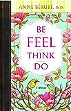 Be Feel Think Do: A Memoir