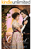 REGENCY ROMANCE: Falling for the Colonel (Clean and Wholesome Historical Regency Romance)