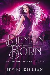 Demon Born (The Demon Queen Book 3) Kindle Edition