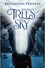 From the Trees to the Sky (Heavenly Chaos Book 1) Kindle Edition