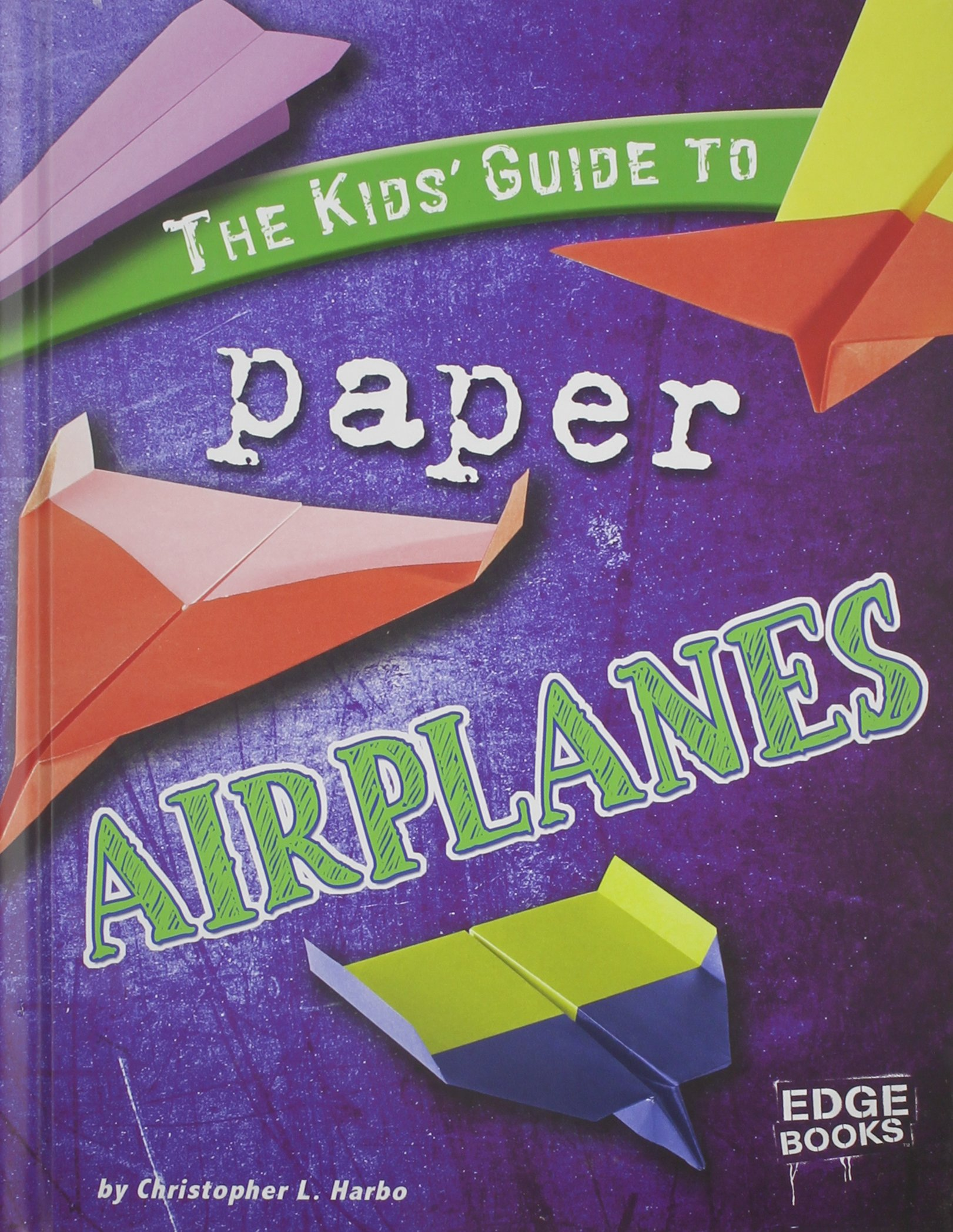 Download The Kids' Guide to Paper Airplanes (Kids' Guides) PDF