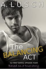 The Balancing Act (52 First Dates, Book 4) Kindle Edition