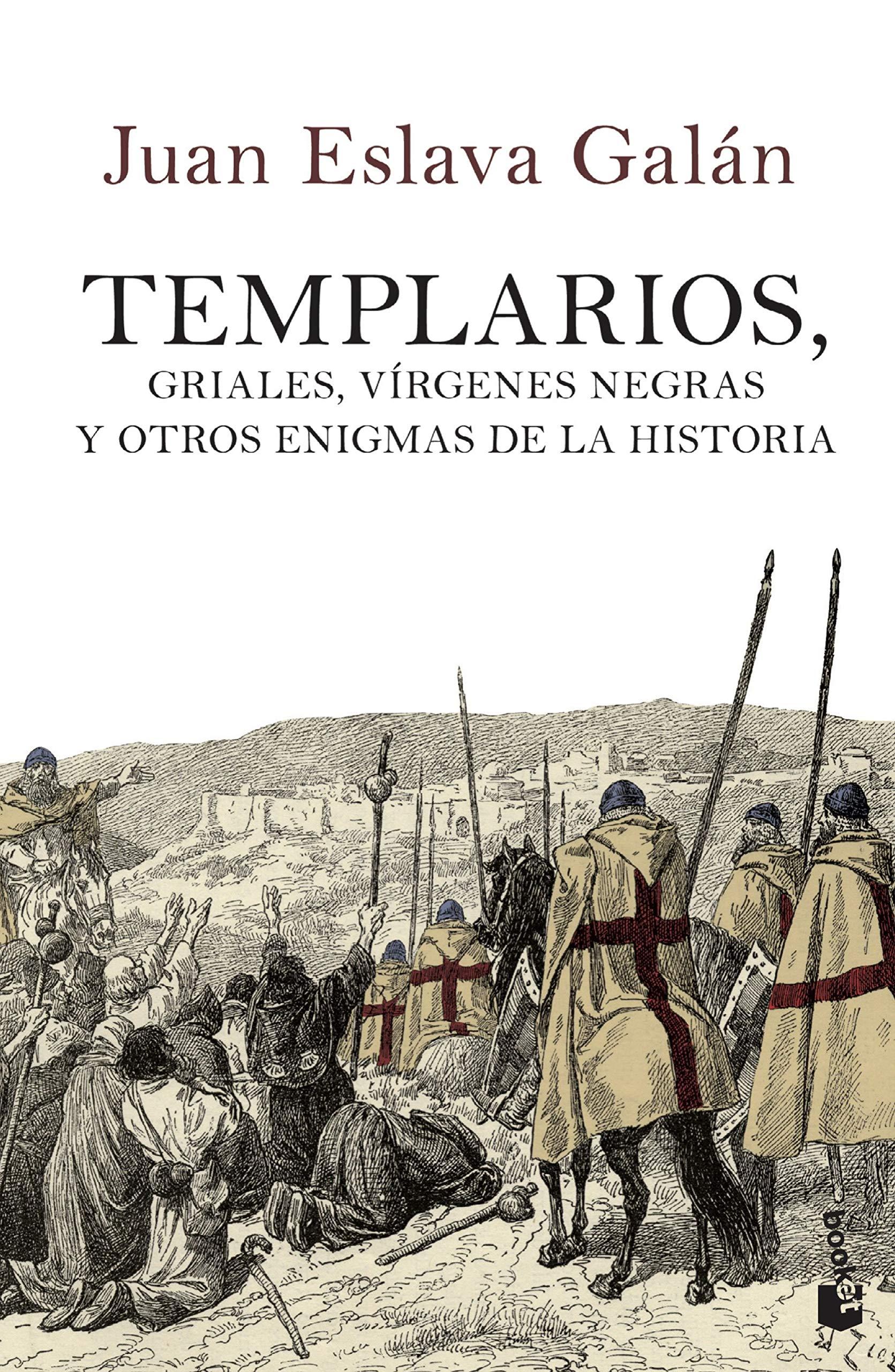 Templarios, griales, vírgenes negras y otros enigmas de la Historia Divulgación: Amazon.es: Eslava Galán, Juan: Libros
