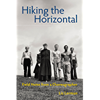 Hiking the Horizontal: Field Notes from a Choreographer book cover