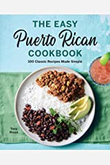 The Easy Puerto Rican Cookbook: 100 Classic Recipes Made Simple Kindle Edition