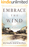 EMBRACE THE WIND: An Historical Novel of the American West (Aislynn's Story Book 2) (English Edition)