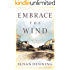 EMBRACE THE WIND: An Historical Novel of the American West (Aislynn's Story Book 2)