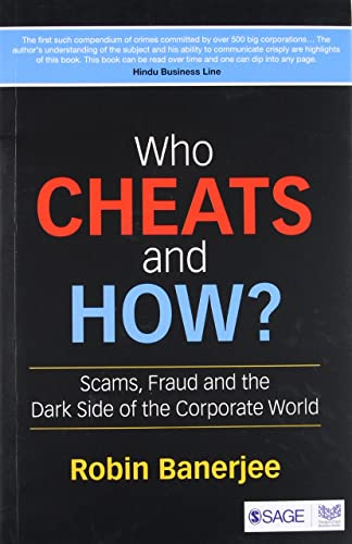 Who Cheats and How?: Scams; Frauds and the Dark Side of the Corporate World: Scams; Fraud and the Dark Side of the Corporate World