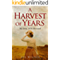 A Harvest of Years: My Story, 1876 On-ward
