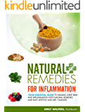 Natural Remedies for Inflammation: Your Essential Guide to Healing Joint Pain and Inflammation with Natural Remedies and Easy Lifestyle and Diet Changes