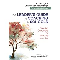 The Leader′s Guide to Coaching in Schools: Creating Conditions for Effective Learning