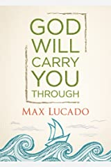 God Will Carry You Through Kindle Edition