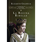 Il romanzo di Eleonora d'Aquitania. La regina ribelle