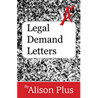 A+ Guide to Legal Demand Letters (A+ Guides to Writing Book 10)