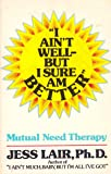 """""""I ain't well--but I sure am better"""": Mutual need therapy"""