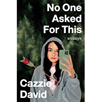 No One Asked for This: Essays book cover
