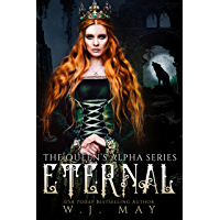 Eternal: Fae Paranormal Romance (The Queen's Alpha Series Book 1) (English Edition)