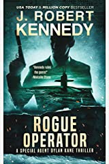 Rogue Operator (Dylan Kane #1) (Special Agent Dylan Kane Thrillers) Kindle Edition