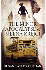The Minor Apocalypse of Meena Krejci Kindle Edition