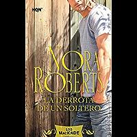 La derrota de un soltero: Los Mackade (4) (Nora Roberts) (Spanish Edition)