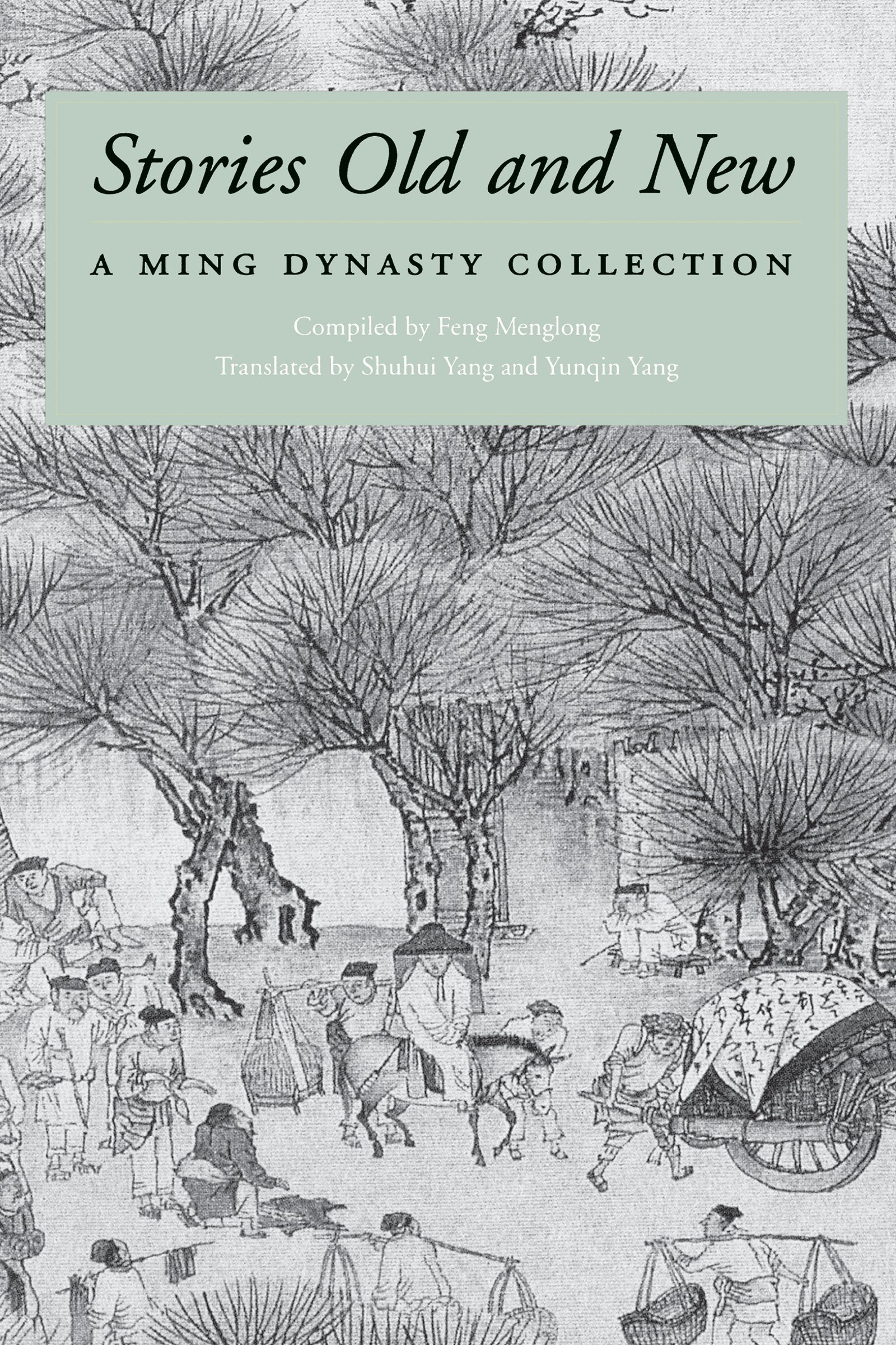 Stories Old and New: A Ming Dynasty Collection (Ming Dynasty Collection (Paperback)) pdf