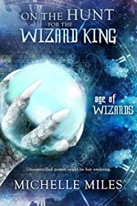 On the Hunt for the Wizard King: An Epic Fantasy Adventure (Age of Wizards Book 2)