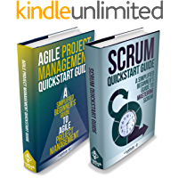 Agile Project Management: & Scrum Box Set - Agile Project Management QuickStart Guide & Scrum QuickStart Guide (Agile Project Management, Agile Software Development, Scrum, Scrum Agile, Scrum Master)