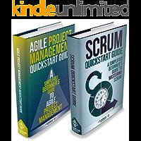Agile Project Management: & Scrum Box Set - Agile Project Management QuickStart Guide & Scrum QuickStart Guide (Agile Project Management, Agile Software Development, Scrum, Scrum Agile, Scrum Master)
