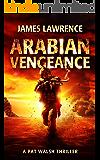 Arabian Vengeance: A Pat Walsh Thriller