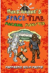 Space, Time, Machine, Monster: How science fiction has shaped the world we live in. Kindle Edition