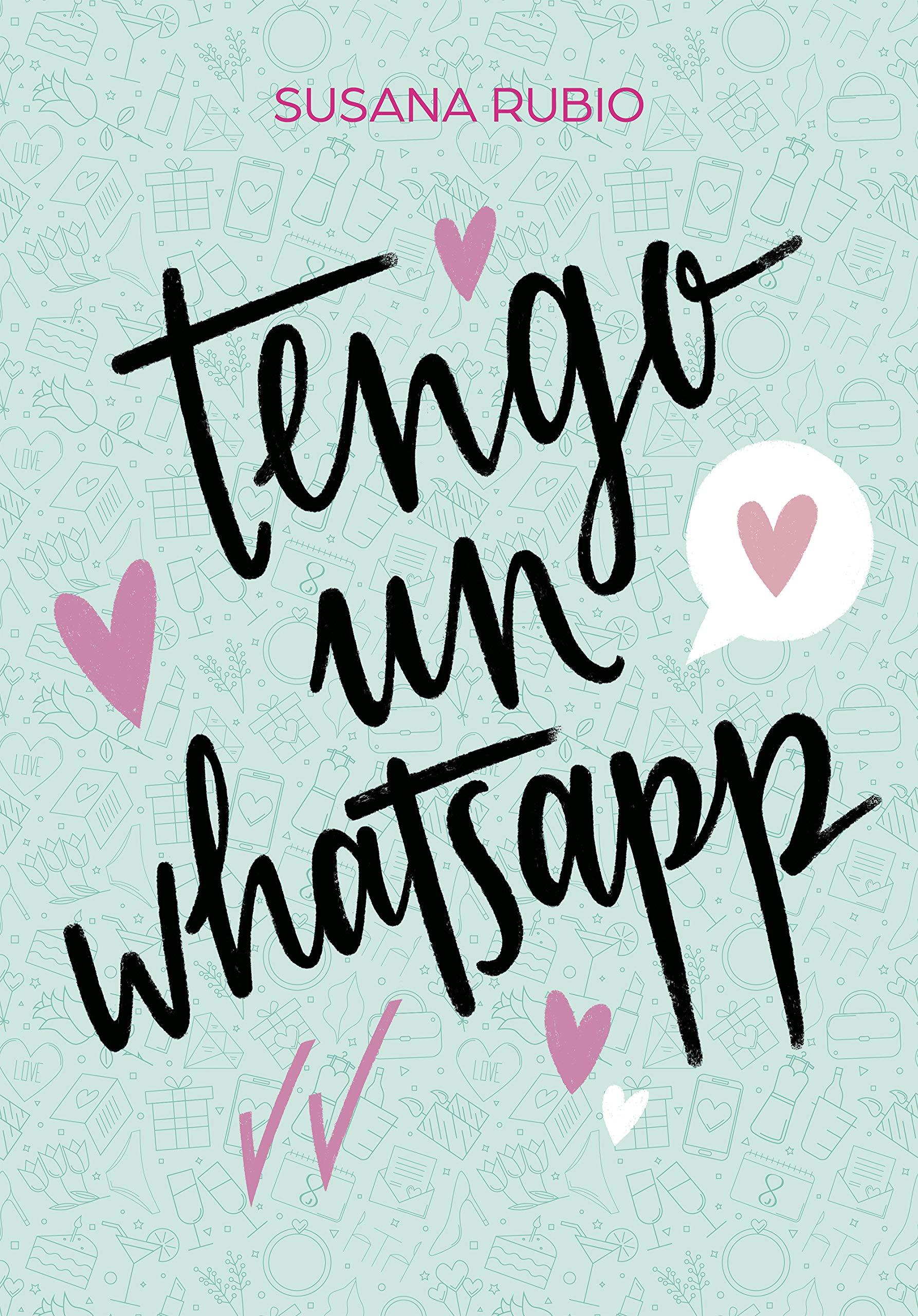 Tengo un whatsapp (Montena): Amazon.es: Rubio, Susana: Libros