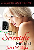 The Scientific Method: A Vampire Queen Novel (Vampire Queen series Book 10)