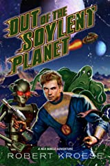 Out of the Soylent Planet (A Rex Nihilo Adventure) (Starship Grifters Book 0) Kindle Edition