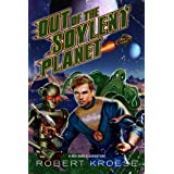 Out of the Soylent Planet (A Rex Nihilo Adventure) (Starship Grifters Universe Book 1)