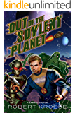 Out of the Soylent Planet (A Rex Nihilo Adventure) (Starship Grifters Book 0)