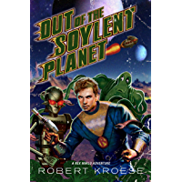 Out of the Soylent Planet (A Rex Nihilo Adventure) (Starship Grifters Universe Book 1) (English Edition)