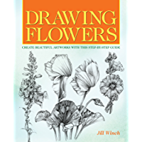 Drawing Flowers: Create Beautiful Artwork with this Step-by-Step Guide (English Edition)