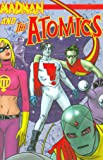1: Madman and the Atomics