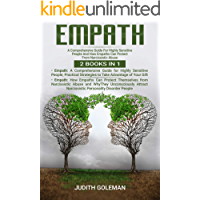 Empath: 2 Books in 1 : A Comprehensive Guide For Highly Sensitive People And How Empaths Can Protect From Narcissistic Abuse