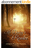 Mr Darcy's Resolve: A Pride & Prejudice Variation  (English Edition)