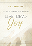 Live Dead Joy: 365 Days of Living and Dying with Jesus