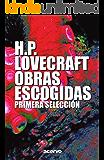 Obras Escogidas de H. P. Lovecraft I: Primera Selección