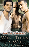 Where There's A Will (Love in Xxchange Book 9) (English Edition)