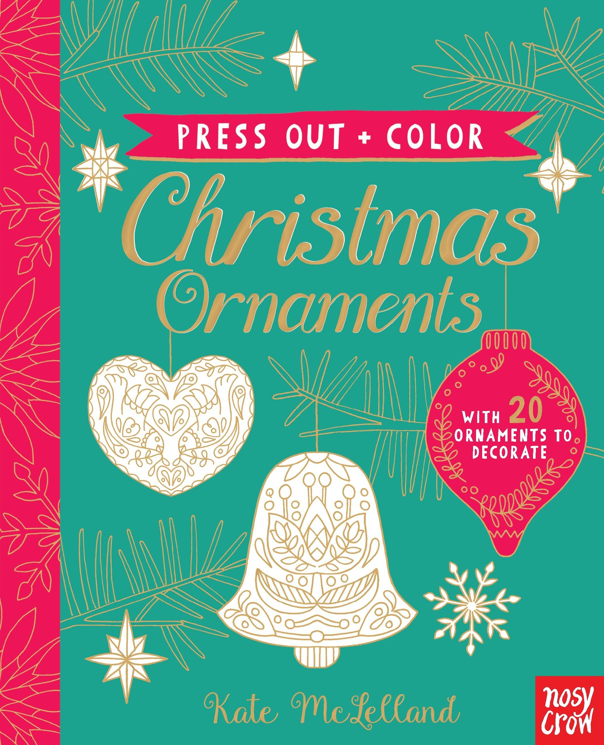 Press Out and Color: Christmas Ornaments: Nosy Crow, Kate McLelland ...