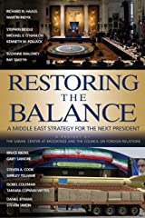 Restoring the Balance: A Middle East Strategy for the Next President Kindle Edition