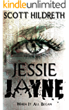 When It All began: A Jessie Jayne Novella