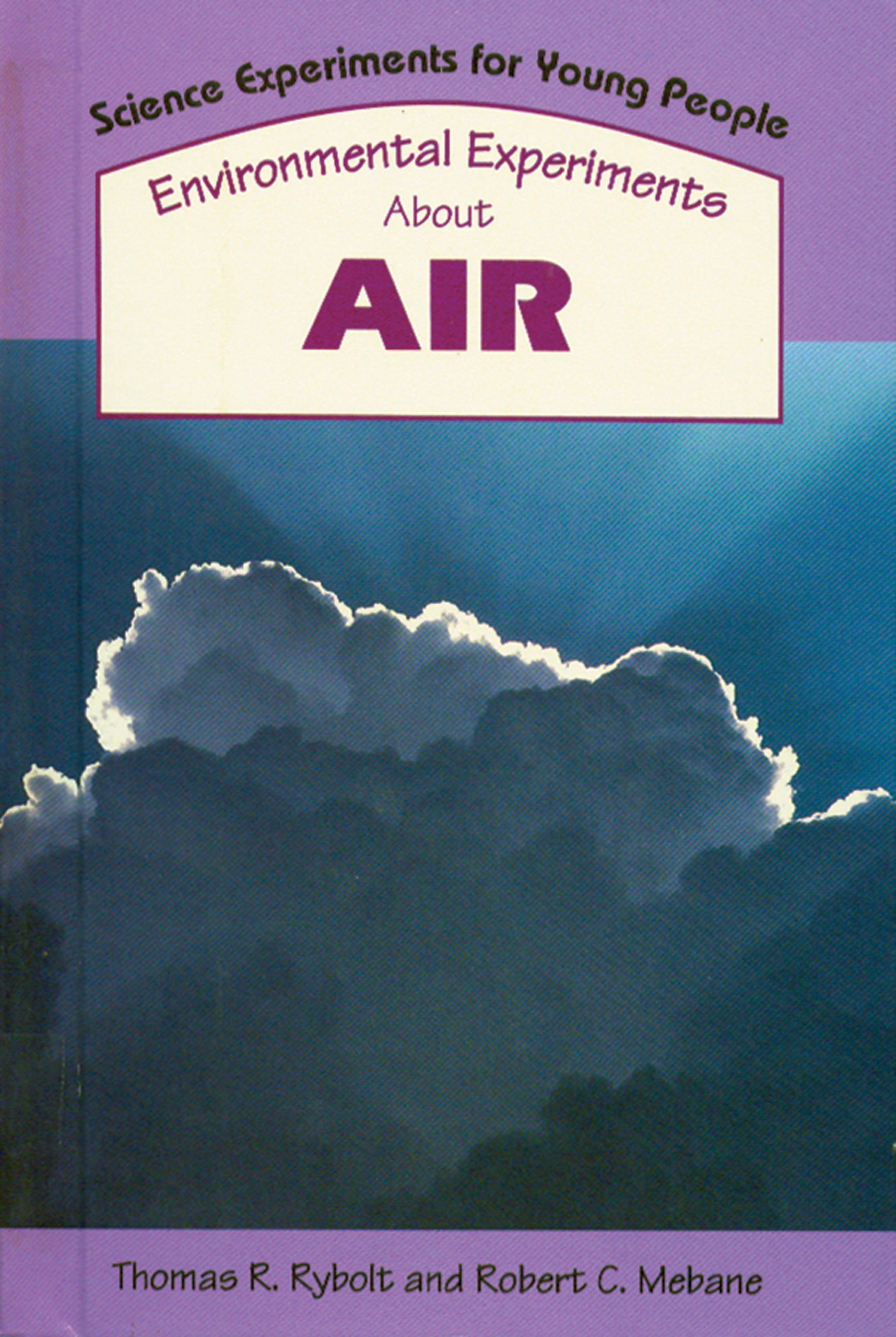 Environmental Experiments About Air (Science Experiments for Young People)