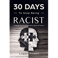 30 Days to Stop Being Racist: A Mindfulness Program with a Touch of Humor (English Edition)