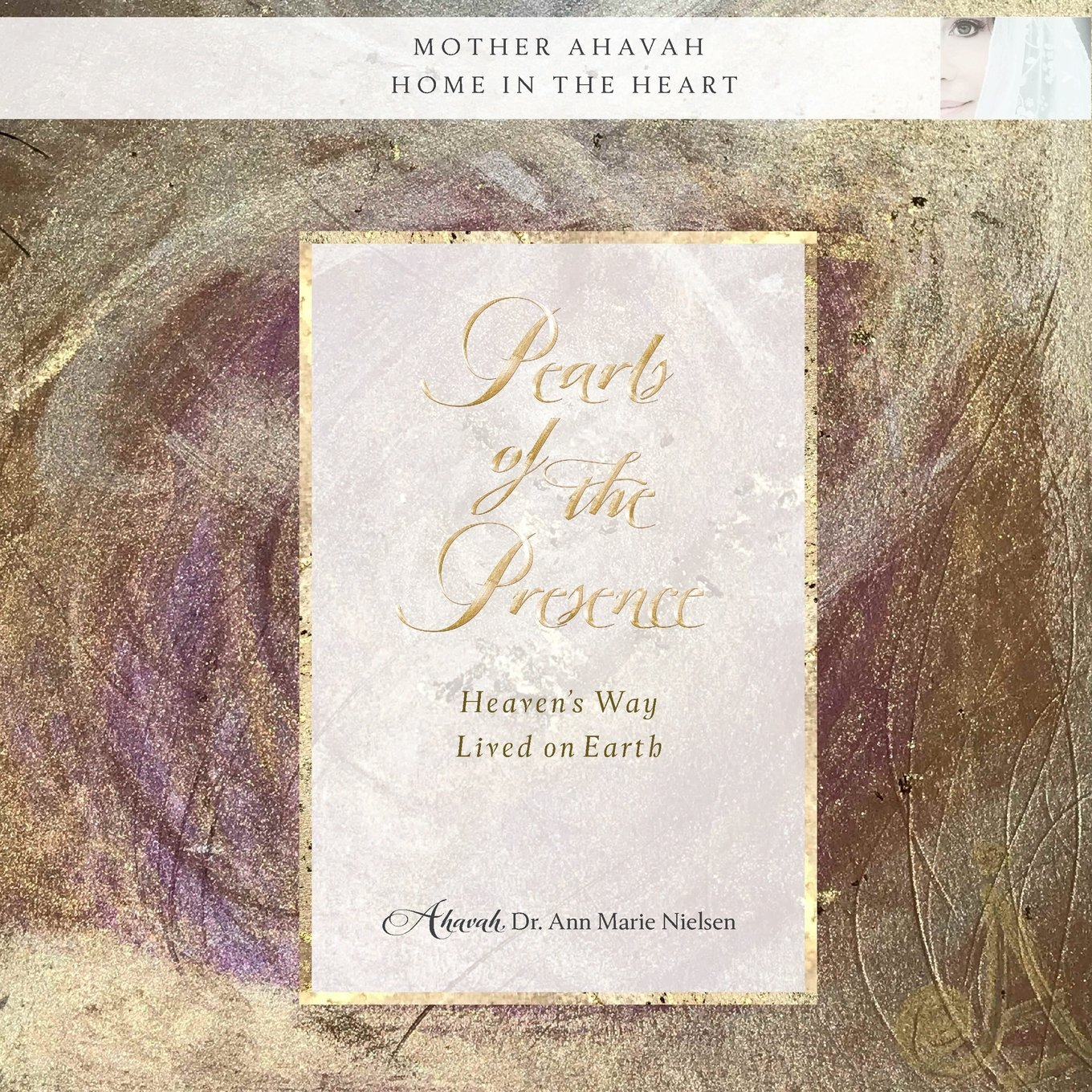 Pearls of the Presence: Heaven's Way Lived On Earth: Dr  Ann