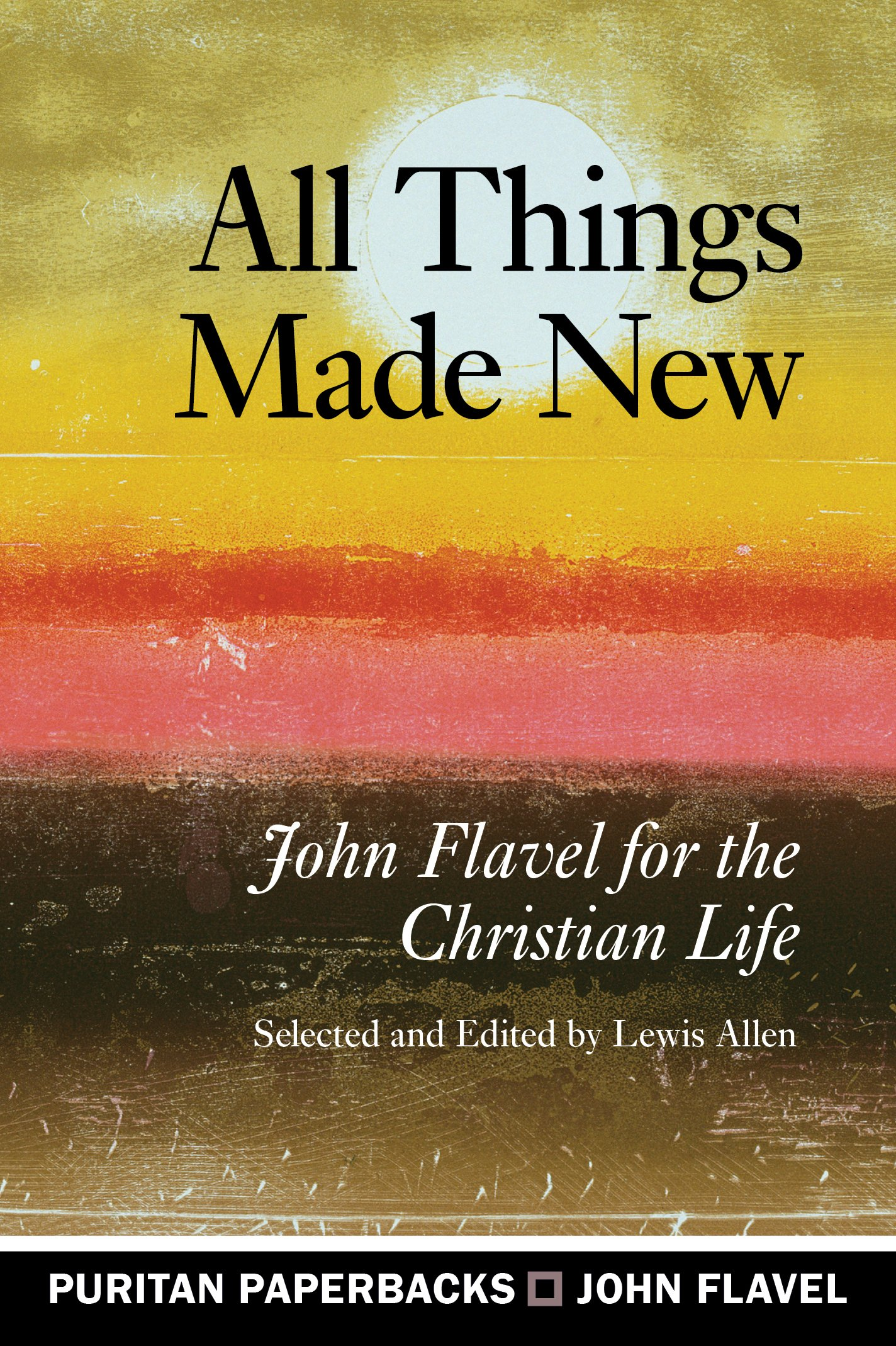 Download All Things Made New (Puritan Paperbacks) ebook
